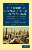The Book of Ser Marco Polo, the Venetian - Volume 1
