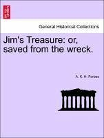 Jim's Treasure: or, saved from the wreck.