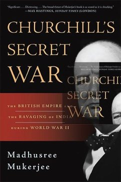 Churchill's Secret War: The British Empire and the Ravaging of India During World War II - Mukerjee, Madhusree