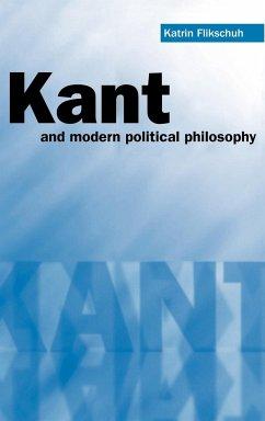 Kant and Modern Political Philosophy - Flikschuh, Katrin