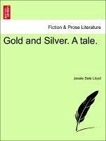 Gold and Silver. A tale. Vol. II - Lloyd, Jessie Sale