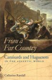 From a Far Country: Camisards and Huguenots in the Atlantic World