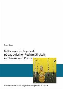 Einführung in die Frage nach pädagogischer Rechtmäßigkeit in Theorie und Praxis