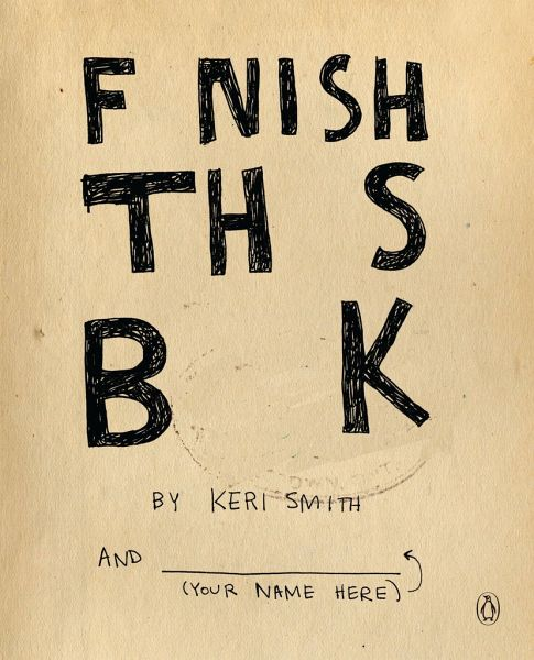 Finish This Book - Smith, Keri