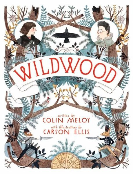 Wildwood: The Wildwood Chronicles, Book I - Meloy, Colin