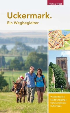 Uckermark. Ein Wegbegleiter - Nölte, Joachim; Dannenbaum, Marc