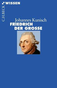 Friedrich der Große - Kunisch, Johannes