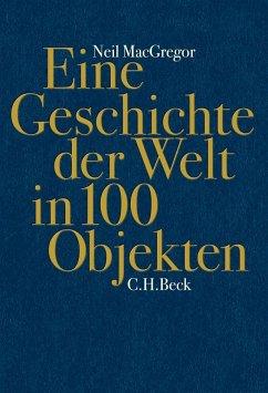 Eine Geschichte der Welt in 100 Objekten - MacGregor, Neil