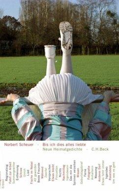 Bis ich dies alles liebte - Scheuer, Norbert