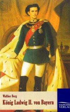 König Ludwig II. von Bayern - Berg, Walther