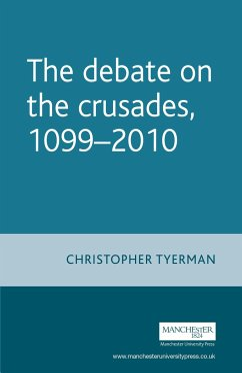 The Debate on the Crusades, 1099-2010 - Tyerman, Christopher