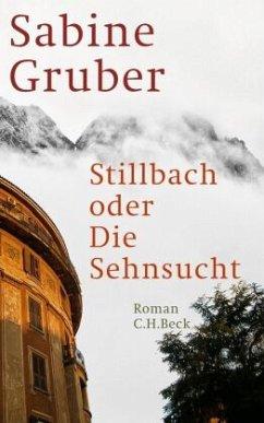 Stillbach oder die Sehnsucht - Gruber, Sabine