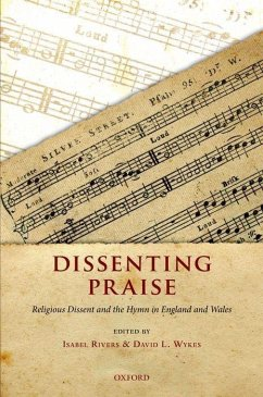 Dissenting Praise: Religious Dissent and the Hymn in England and Wales - Rivers, Isabel; Wykes, David L.