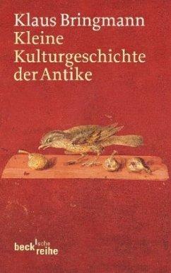 Kleine Kulturgeschichte der Antike - Bringmann, Klaus