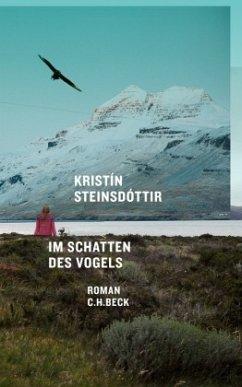 Im Schatten des Vogels - Steinsdóttir, Kristín