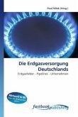 Die Erdgasversorgung Deutschlands