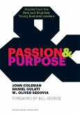 Passion & Purpose: Stories from the Best and Brightest Young Business Leaders