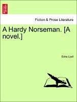 A Hardy Norseman. [A novel.] Vol. II - Lyall, Edna