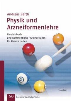 Physik und Arzneiformenlehre - Barth, Andreas