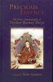 Precious Essence: The Inner Autobiography of Terchen Barway Dorje
