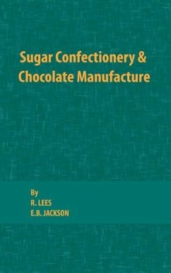 Sugar Confectionery and Chocolate Manufacture - Lees, R.; Jackson, E. B.