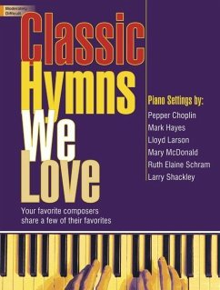 Classic Hymns We Love: Your Favorite Composers ...