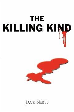 The Killing Kind - Nebel, Jack