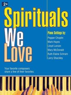 Spirituals We Love: Your Favorite Composers Sha...