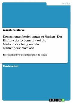 Konsumentenbeziehungen zu Marken - Der Einfluss des Lebensstils auf die Markenbeziehung und die Markenpersönlichkeit