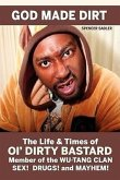 God Made Dirt: The Life & Times of Ol' Dirty Bastard