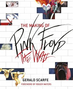 The Making of Pink Floyd The Wall - Scarfe, Gerald