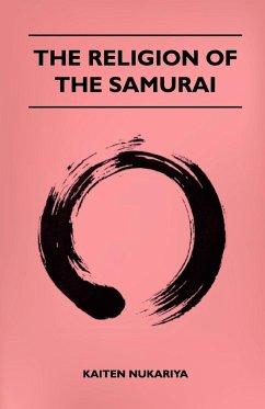 The Religion Of The Samurai