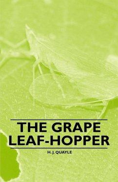 The Grape Leaf-Hopper - Quayle, H. J.
