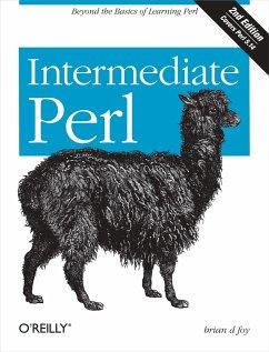 Intermediate Perl - Schwartz, Randal L.; Foy, Brian D.; Phoenix, Tom