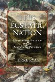 This Ecstatic Nation: The American Landscape and the Aesthetics of Patriotism