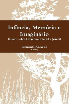 INF Ncia, Mem RIA E Imagin Rio - Azevedo, Fernando