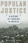 Popular Justice: A History of Lynching in America