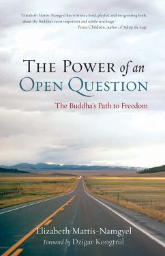 The Power of an Open Question: The Buddha's Path to Freedom - Mattis Namgyel, Elizabeth