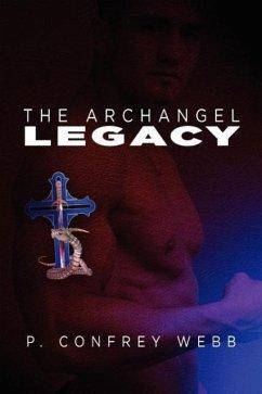 The Archangel Legacy - Webb, P. Confrey