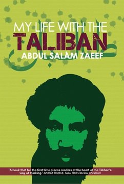 My Life with the Taliban - Zaeef, Mullah Abdul Salam