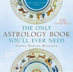 The Only Astrology Book You'll Ever Need - Woolfolk, Joanna Martine