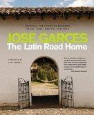 The Latin Road Home: Savoring the Foods of Ecuador, Spain, Cuba, Mexico, and Peru
