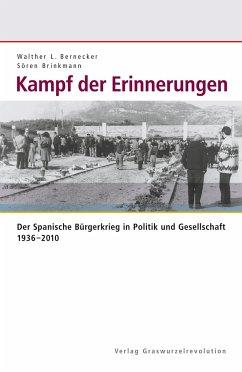 Kampf der Erinnerungen - Bernecker, Walther L;Bernecker, Walther L.;Brinkmann, Sören