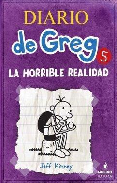 Diario de Greg 5. La Horrible Realidad - Kinny, Jeff; Kinney, Jeff