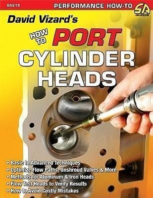 David Vizard's How to Port & Flow Test Cylinder Heads - Vizard, David