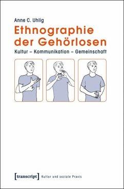 Ethnographie der Gehörlosen - Uhlig, Anne C.