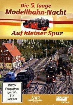 Die 5. lange Modellbahn-Nacht - Auf kleiner Spu...