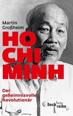 Ho Chi Minh, Der geheimnisvolle Revolutionär - Großheim, Martin