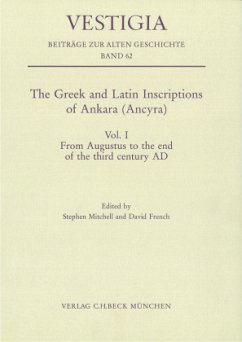 From Augustus to the end of the third century AD / The Greek and Latin Inscriptions of Ankara (Ancyra) Vol.1