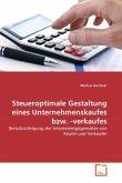 Steueroptimale Gestaltung eines Unternehmenskaufes bzw. -verkaufes